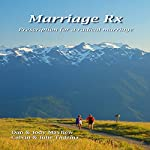 Marriage Rx: Prescription for a Radical Marriage | Dan Mayhew,Jody Mayhew,Julie Tadema,Calvin Tadema