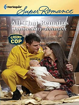 All That Remains (Count on a Cop) by [Johnson, Janice Kay]