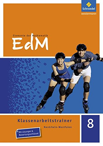 Elemente der Mathematik Klassenarbeitstrainer - Ausgabe für Nordrhein-Westfalen: Klassenarbeitstrainer 8