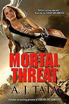 Mortal Threat: ISIS Steals Ebola Cure (Threat Series Book 4) by [Tata, A.J.]