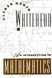 An Introduction to Mathematics, A. N. Whitehead, 0195002113