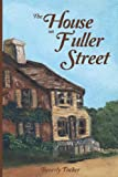 img - for The House on Fuller Street book / textbook / text book