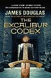 """The Excalibur Codex 1941 - Twelve SS Generals Re-Enact a Ritual, A Pentagram Formed by Five Swords, One of Them is Excalibur"" av James Douglas"