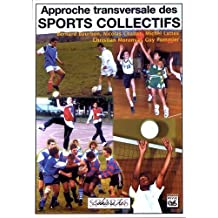 Approche transversale des sports collectifs. Football, volley-ball, rugby, baskett-ball, handball