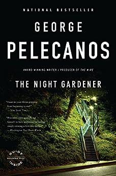 The Night Gardener by [Pelecanos, George P.]