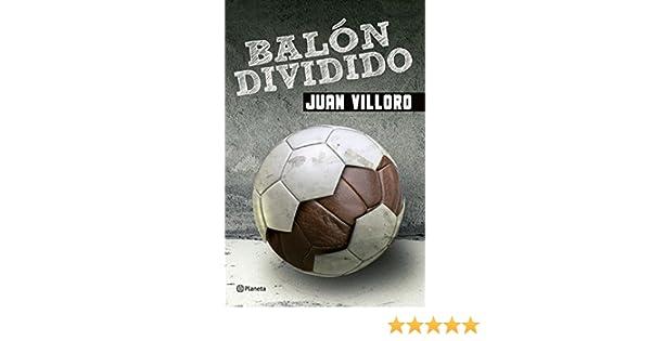 Balón dividido eBook: Villoro, Juan: Amazon.es: Tienda Kindle