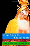 New Sites for Shakespeare, John R. Brown, 0415194490