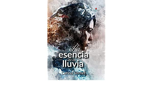 Amazon.com: La esencia de la lluvia (Spanish Edition) eBook: Carina ...