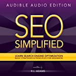 SEO Simplified: Learn Search Engine Optimization Strategies and Principles for Beginners (The SEO Series) | R L Adams