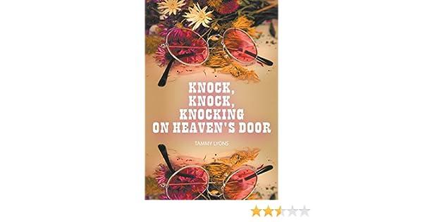 Amazon knock knock knocking on heavens door ebook tammy amazon knock knock knocking on heavens door ebook tammy lyons kindle store fandeluxe Ebook collections