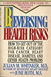 Reversing Health Risks, June Roth and Julian M. Whitaker, 0425118665