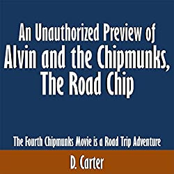 An Unauthorized Preview of Alvin and the Chipmunks: The Road Chip