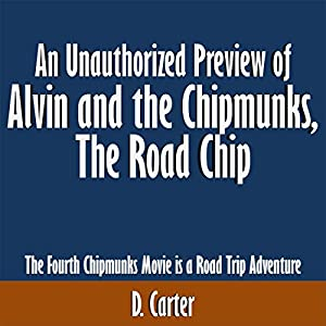 An Unauthorized Preview of Alvin and the Chipmunks: The Road Chip Audiobook
