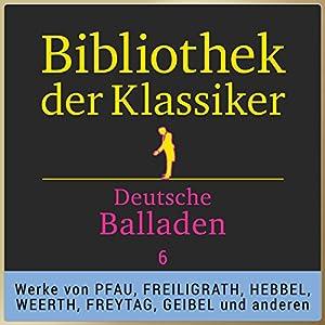 Deutsche Balladen, Teil 6 (Bibliothek der Klassiker) Hörbuch