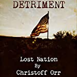 Detriment: Lost Nation | Christoff Orr