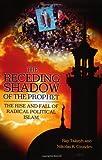 The Receding Shadow of the Prophet, Ray Takeyh and Nikolas K. Gvosdev, 0275976297