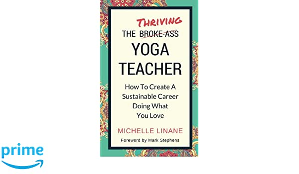 The Thriving Yoga Teacher: How To Create A Sustainable ...