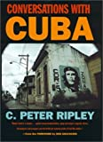 img - for Conversations with Cuba by C. Peter Ripley (1999-11-03) book / textbook / text book