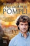 I tre giorni di Pompei: 23-25 ottobre 79 d. C. Ora per ora, la più grande tragedia dell'antichità (Best BUR)