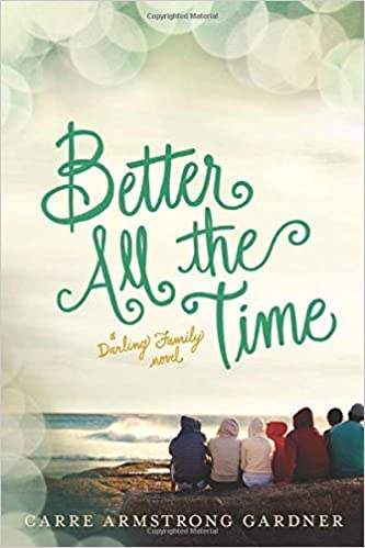 Better All the Time (The Darlings) by Carre Armstrong Gardner (2015-04-01)