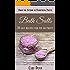 Bath Salts: 30 Easy Recipes for Fun or Profit
