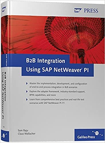 B2B Integration Using SAP NetWeaver PI 1st edition by Raju, Sam, Wallacher, Claus (2008) Hardcover, Raju, Sam; Wallacher, Claus