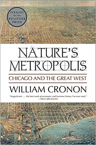 Natures Metropolis Chicago and the Great West
