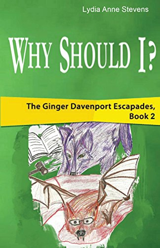 Why Should I?: The Ginger Davenport Escapades, Book 2 by [Stevens, Lydia]