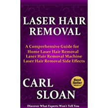 Laser Hair Removal: A Comprehensive Guide for Home Laser Hair Removal, Laser Hair Removal Machine, Laser Hair Removal Side Effects