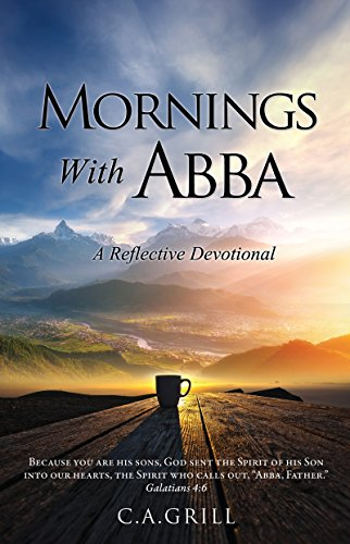 Mornings With Abba: A Reflective Devotional (Grill Ca)