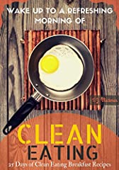 Breakfast is an essential meal of the day, why not keep it CLEAN!When you're attempting to come up with some clean eating breakfast time ideas , it is crucial to understand what you are consuming. Do not over complicate breakfast. This clean ...