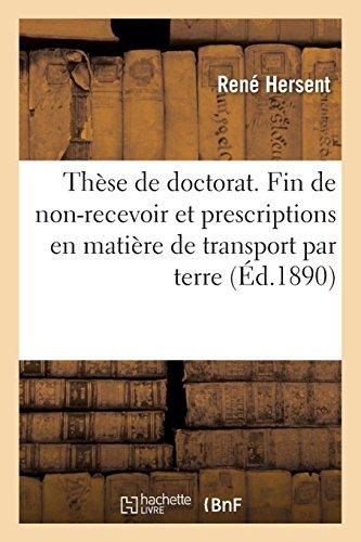 Thèse de Doctorat. Legs de Libération En Droit Romain. Fin de Non-Recevoir Et Des Prescriptions (French Edition)
