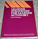 Learner Strategies for Learner Autonomy, Wenden, Anita, 013529603X