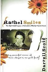 Rachel Smiles: The Spiritual Legacy of Columbine Martyr Rachel Scott Paperback