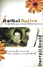 Rachel Smiles: The Spiritual Legacy of Columbine Martyr Rachel Scott