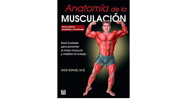 Anatomía de la musculación: Nick Evans: 9788416676347 ...