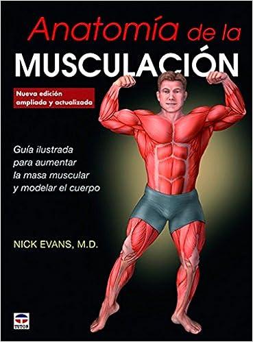 ANATOMIA DE LA MUSCULACION N/EAA: NICK EVANS: 9788416676347: Amazon.com: Books