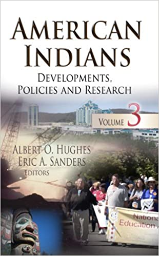AMERICAN INDIANS DEVELOPMENTS: 3 (American Indians: Developments, Policies, and Research)