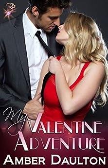 My Valentine Adventure (Contemporary Romance) by Amber Daulton by [Daulton, Amber]