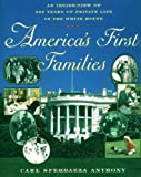 Front cover for the book America's First Families: An Inside View of 200 Years of Private Life in the White House (Lisa Drew Books) by Carl Sferrazza Anthony