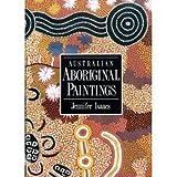 Australian Aboriginal Paintings, Jennifer Isaacs, 0525934073