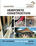 Essential Hempcrete Construction: The Complete