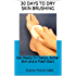 30 Days to Dry Skin Brushing Get Ready for Detox, Softer Skin and a Fresh Start: Your DIY Self-Care Manual: Stop procrastinating. Transform now with this natural easy body brush technique