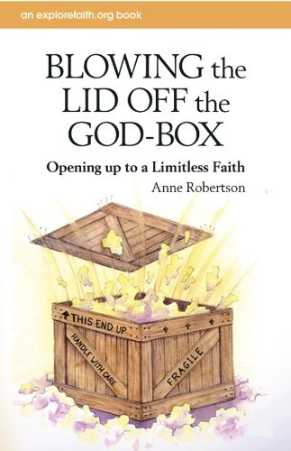 Off God (Blowing the Lid Off the God-Box: Opening Up to the Limitless Faith (Explorefaith.Org))