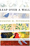 Leap Over a Wall : Earthy Spirituality for Everyday Christians