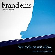 brand eins audio: Improvisation Hörbuch von  brand eins Gesprochen von: Anna Doubek, Michael Bideller
