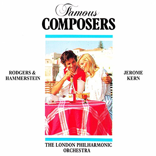 Famous Composers: Rodgers and Hamerstein and Jerome (Jerome Kern Composer)