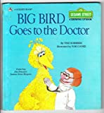 Big Bird Goes to the Doctor, Tish Sommers, 0307621197