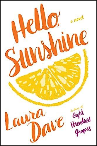 Hello sunshine a novel laura dave 9781476789323 amazon books stopboris Gallery