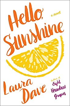 Hello, Sunshine: A Novel by [Dave, Laura]